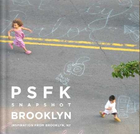 PSFK Snapshot Brooklyn