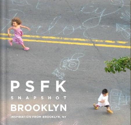 PSFK Snapshot Brooklyn