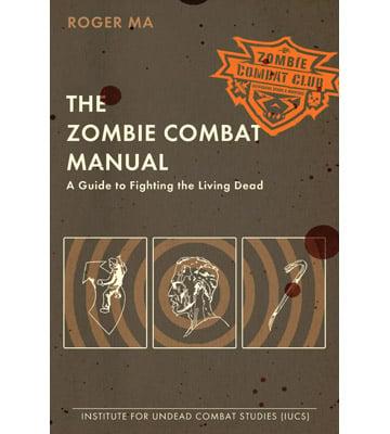 The Zombie Combat Manual