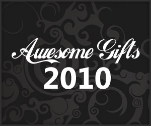 Awesome Gifts: 2010