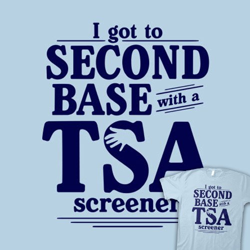 Second Base With TSA T-Shirt