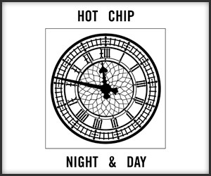 Hot Chip: Night and Day