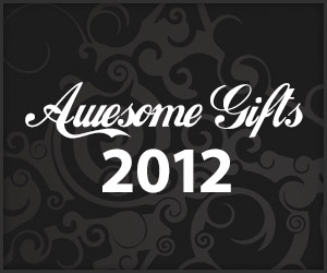 Awesome Gifts: 2012