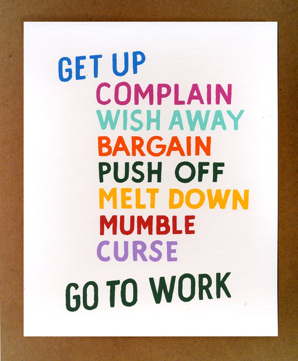 Get Up, Go to Work Poster
