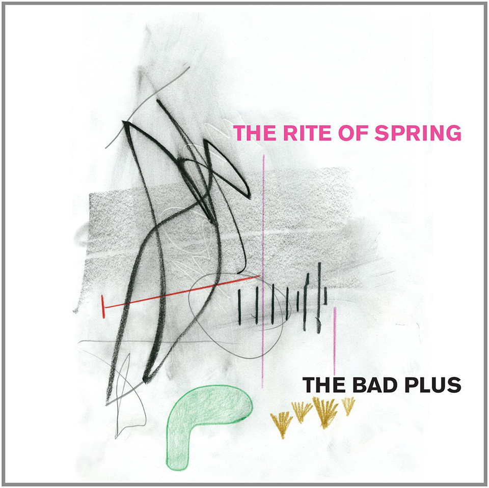 The bad plus the rite of spring the awesomer