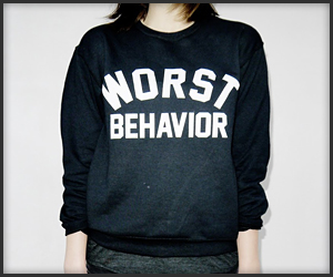 Worst Behavior Sweater