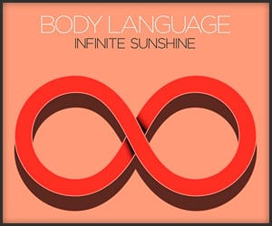 Body Language: Infinite Sunshine