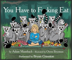 You Have to F**king Eat: Narrated