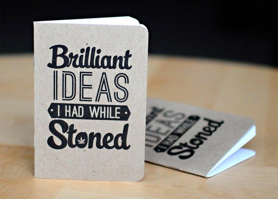 Brillian Ideas I Had While Stoned