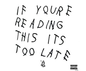 Drake: If You're Reading This…