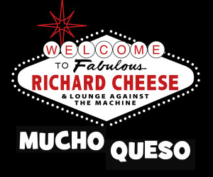 Richard Cheese: Mucho Queso