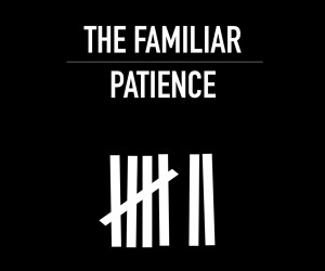 The Familiar: Patience