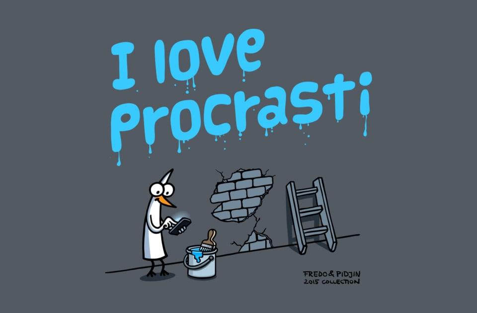 I Love Procrastination T-Shirt