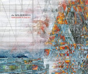Explosions in the Sky: The Wilderness