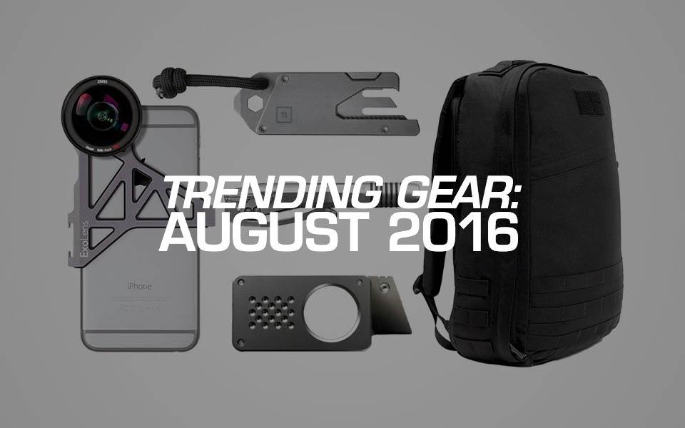 EDC Trending Gear: 8/2016