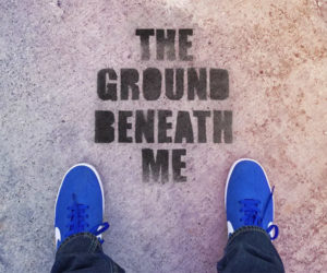 The Ground Beneath Me