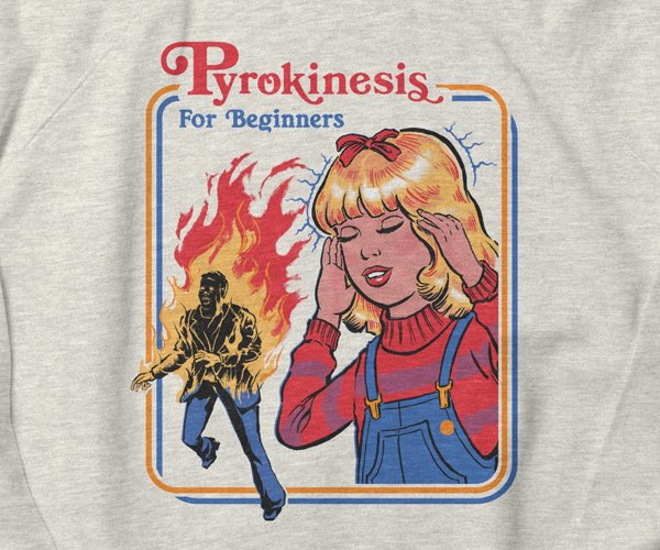 Pyrokinesis for Beginners Shirts