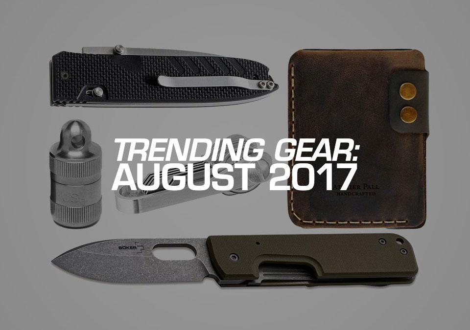 EDC Trending Gear: 8/17