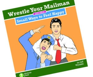 Wrestle Your Mailman