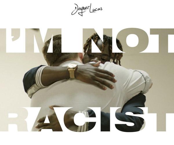 Joyner Lucas: I'm Not Racist