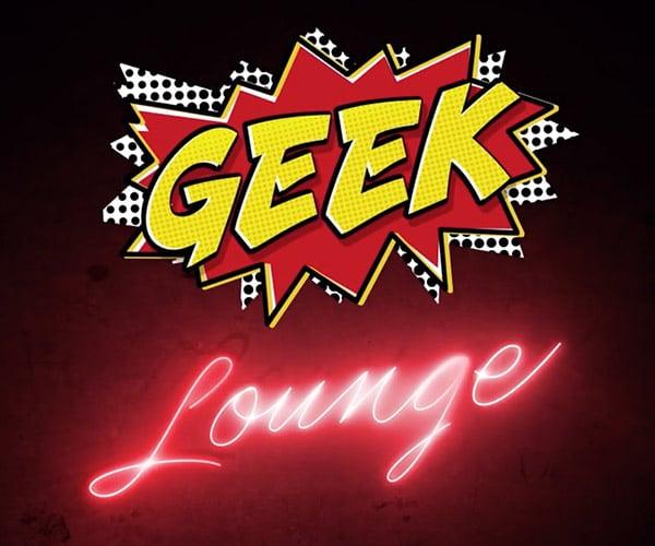 Geek Lounge