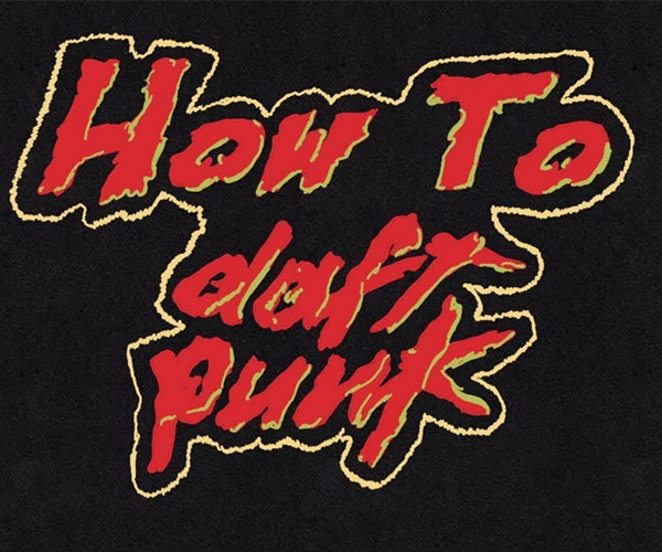 How to Daft Punk