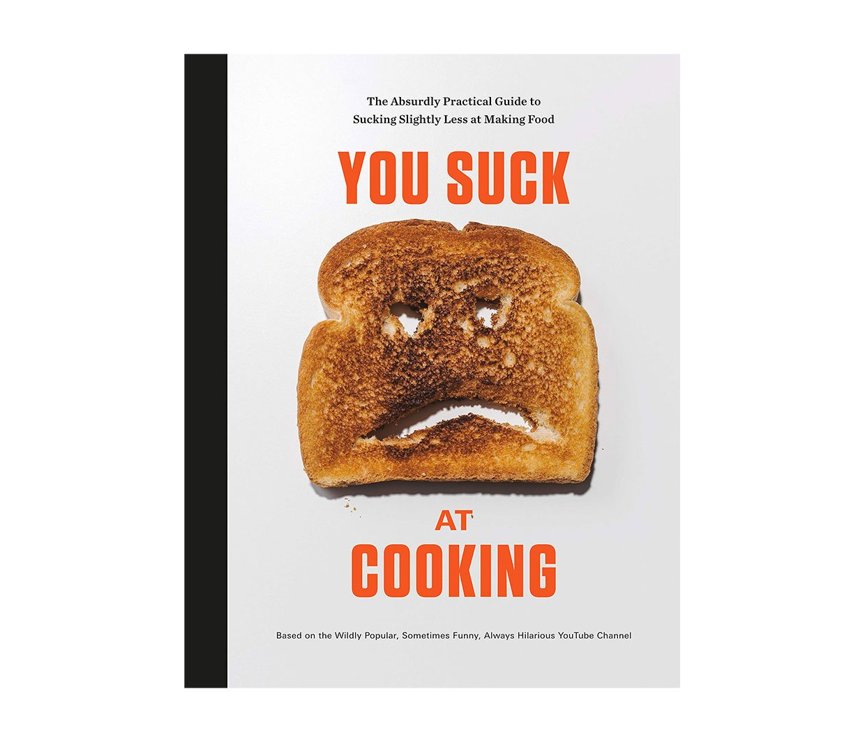 You Suck at Cooking: The Book