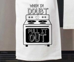 When in Doubt Kitchen Towel