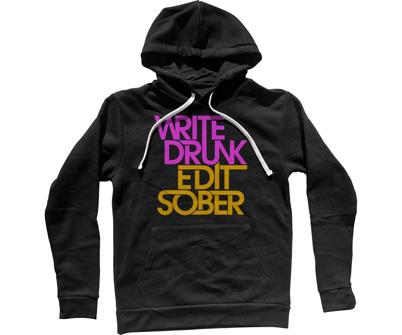 Write Drunk Edit Sober Hoodie