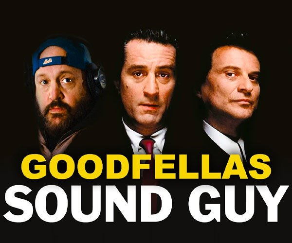 Goodfellas Sound Guy
