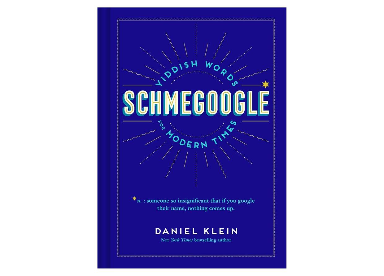 Schmegoogle: Yiddish Words for Modern Times
