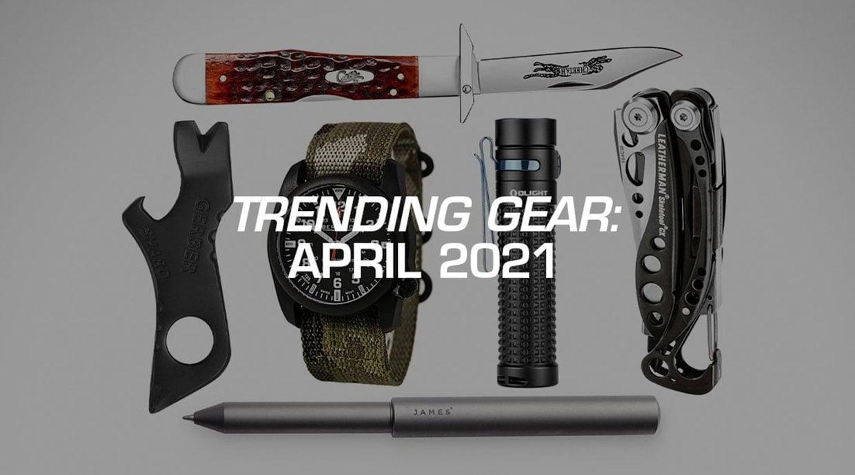 April 2021 Trending EDC Gear