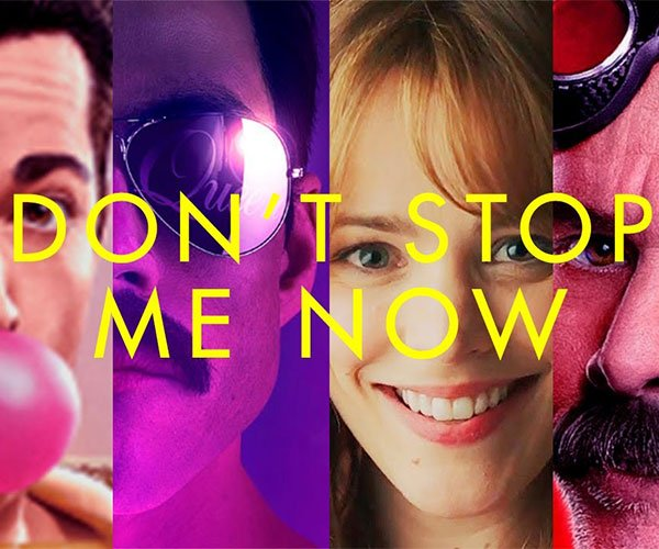 Don't Stop Me Now Movie Montage